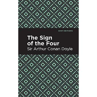 The Sign of the Four by Sir Arthur Conan Doyle & Contributions by Mint Editions