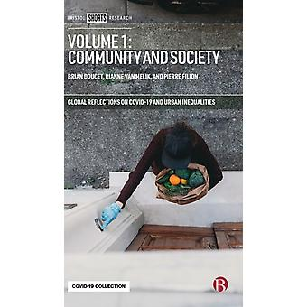 Volume 1 Community and Society by Edited by Brian Doucet & Edited by Rianne Van Melik & Edited by Pierre Filion