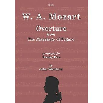 Mozart förbindelse av Figaro för strängatrion Wolfgang Amadeus Mozart Arr: John Whitfield Spartan press
