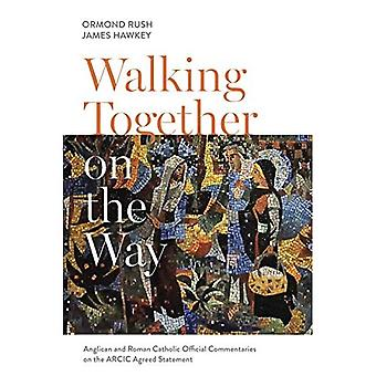 Walking Together on the Way: Anglican and Catholic Official Commentaries on the ARCIC agreed statement