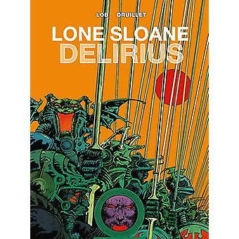 Lone Sloane Vol 2  Delirius