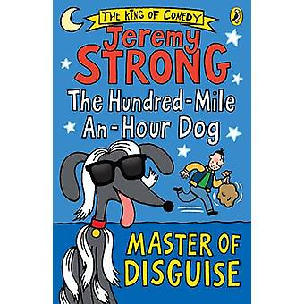 The Hundred-Mile-An-Hour Dog - Master of Disguise by Jeremy Strong - 9