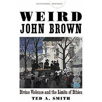 Raar John Brown - goddelijke geweld en de grenzen van de ethiek door Ted A.