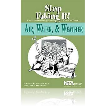 Air - Water - and Weather - Stop Faking it! Finally Understanding Scie