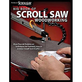 Stora boken av Scroll såg träbearbetning - mer än 60 projekt och Techniq