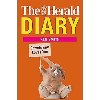 The Herald Diary - Somebunny Loves You! by Ken Smith - 9781785301469 B
