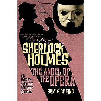 The Further Adventures of Sherlock Holmes - Angel of the Opera by Sam