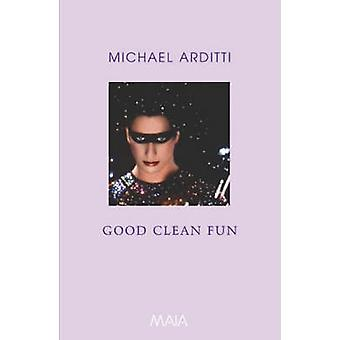 Good Clean Fun (New edition) by Michael Arditti - 9781904559085 Book