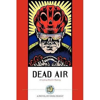 Dead Air - A Cycling Murder Mystery by Greg Moody - 9781931382038 Book