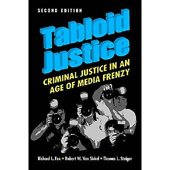Tabloïd Justice - la Justice pénale à une époque de frénésie médiatique (2ème Revi