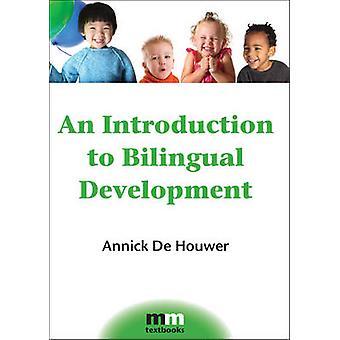Wprowadzenie do dwujęzycznych rozwoju przez Annick De Houwer - 978184