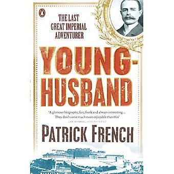 Younghusband: Die letzten großen kaiserlichen Abenteurer. Patrick French