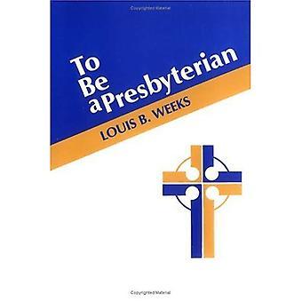 To Be a Presbyterian