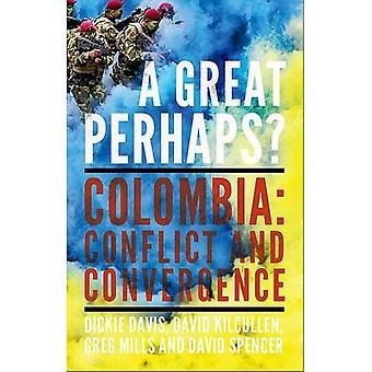 Un grand peut-être? Colombie: Conflit et Divergence