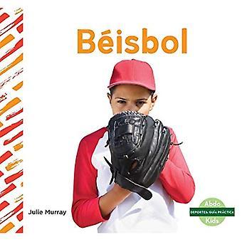 Beisbol/ Baseball (Deportes:� Guia PraCtica/ Sports How to)