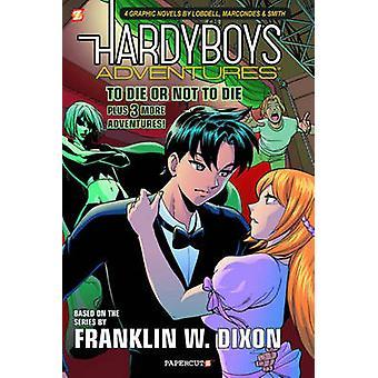 Le Hardy Boys aventures - de mourir ou de ne pas mourir par Scott Lobdell - Pa