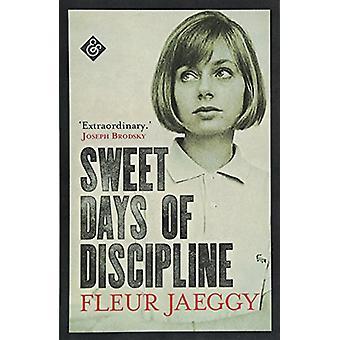 Sweet Days of Discipline by Fleur Jaeggy - 9781911508182 Book