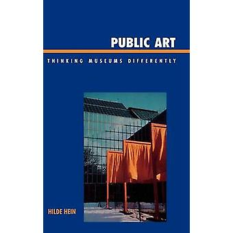 Public Art Thinking Museums Differently by Hein & Hilde S.