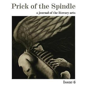 Prick of the Spindle Print Edition  Issue 6 by Reeser & Cynthia
