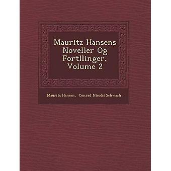 Mauritz Hansens Noveller Og Fortllinger Volume 2 door Hansen & Maurits