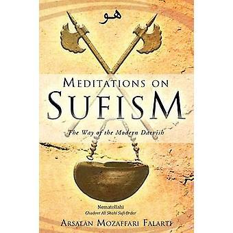 Meditationen über Sufismus der Weg von der modernen Darvish durch Falarti & Arsalan Mozaffari