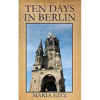 Ti dage i Berlin af Eitz & Maria