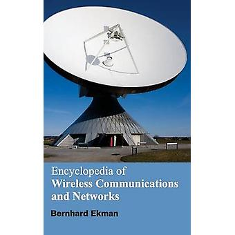 Encyclopedia of Wireless Communications and Networks by Ekman & Bernhard
