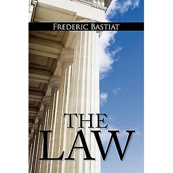 The Law The Classic Blueprint For A Free Society by Bastiat & Frederic