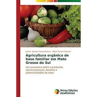 Agricultura orgnica de base familier em Mato Grosso do Sul par Benites Padoue Gomes Juliana