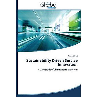 Sustainability Driven Service Innovation by Lu Chaoren