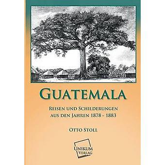 Guatemala by Stoll & Otto