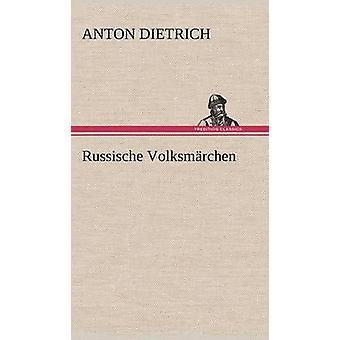 Russische Volksmarchen by Dietrich & Anton