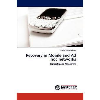 Erholung in Mobile und Ad-hoc-Netzwerke von Tuli Wadhwa & Ruchi
