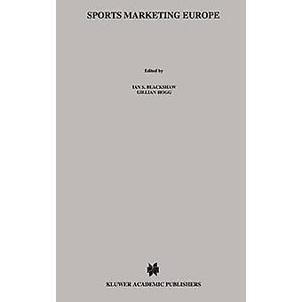 Marketing en Europa, los aspectos legales y fiscales por Blackshaw y Ian S. de deportes
