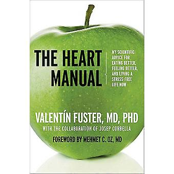 The Heart Manual - My Scientific Advice for Eating Better - Feeling Be