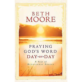 Praying God's Word Day by Day by Beth Moore - 9780805444209 Book