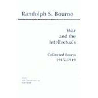War and the Intellectuals - Collected Essays - 1915-1919 by Randolph S