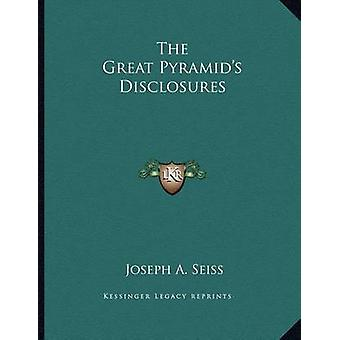 The Great Pyramid's Disclosures by Joseph a Seiss - 9781163054536 Book