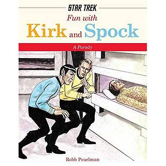 Fun with Kirk and Spok by Robert Pearlman - 9781604334760 Book