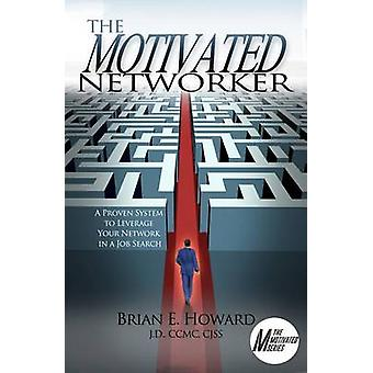 The Motivated Networker by Brian E Howard - 9781608081585 Book