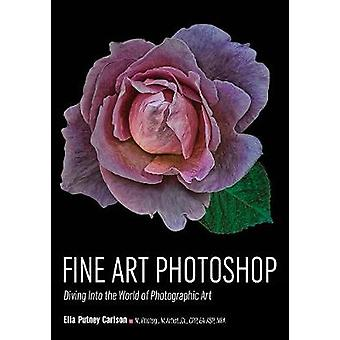 Fine Art Photoshop - Diving Into the World of Photographic Art by Ella
