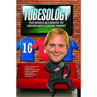 Tubesology - The World According to SoccerAM's Leading Pundit. by Tube