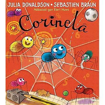 Corinela by Julia Donaldson - Eleri Huws - Sebastien Braun - 97818496