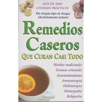 Remedios Caseros Que Curan Casi Todo (2nd) by Tomo - 9789706667403 Bo