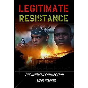 Legitimate Resistance by Errol McDonald - 9789768202208 Book
