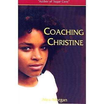 Coaching Christine by Alex Morgan - 9789768184986 Book