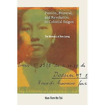 Pasja - Zdrada - i rewolucja w kolonialnej Saigon - wspomnienia o