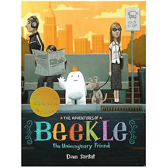 The Adventures of Beekle - The Unimaginary Friend by Dan Santat - 9781