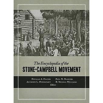 The Encyclopedia of the Stone-Campbell Movement by Douglas A Foster -