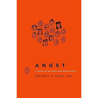 Angst - Geneza lęku i depresji przez Jeffrey P. Kahn - 9780199
